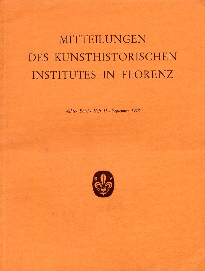 Mitteilungen des Kunsthistorischen Institutes in Florenz. Heft II. September 1958