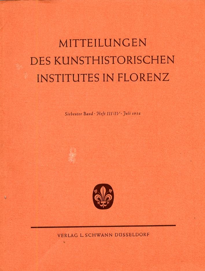 Mitteilungen des Kunsthistorischen Institutes in Florenz. Heft III/IV. Juli 1956