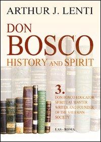 Don Bosco. Don Bosco educator, spiritual master, writer and founder of the salesian society