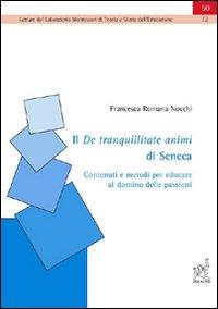 Il De tranquillitate animi di Seneca: contenuti e metodi per educare al dominio delle passioni