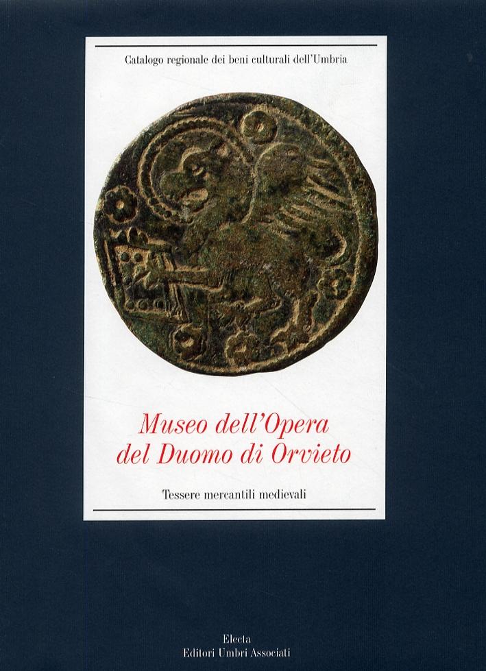 Museo dell'Opera del Duomo di Orvieto. Tessere mercantili medievali
