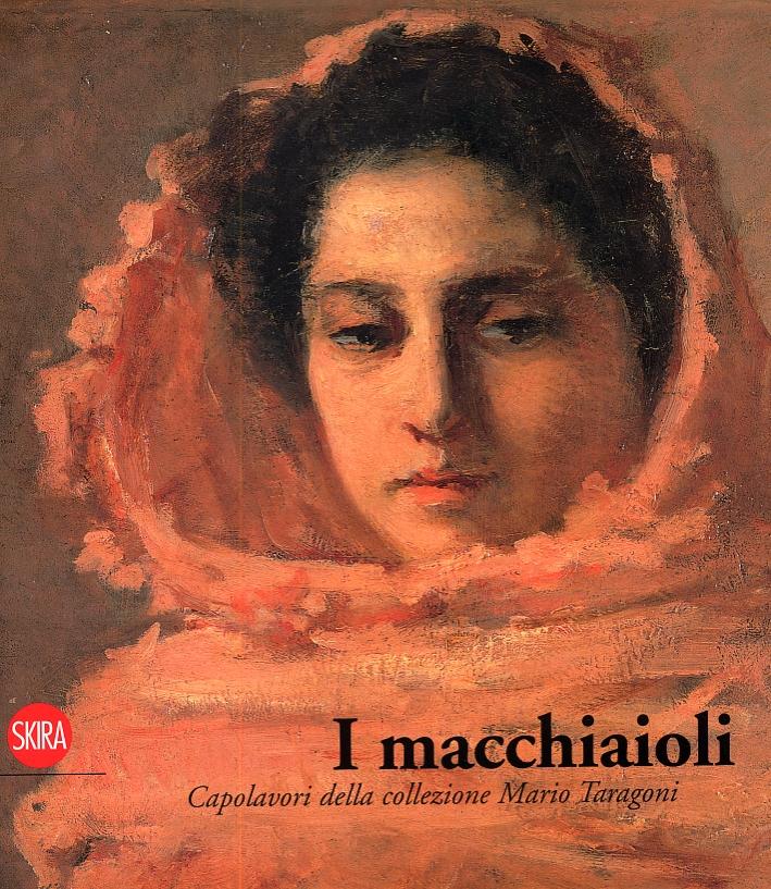I Macchiaioli. Capolavori della collezione Mario Taragoni