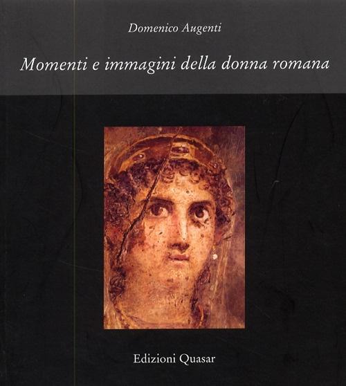 Momenti e immagini della donna romana