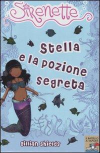 Stella e la pozione segreta. Sirenette. Ediz. illustrata. Vol. 2