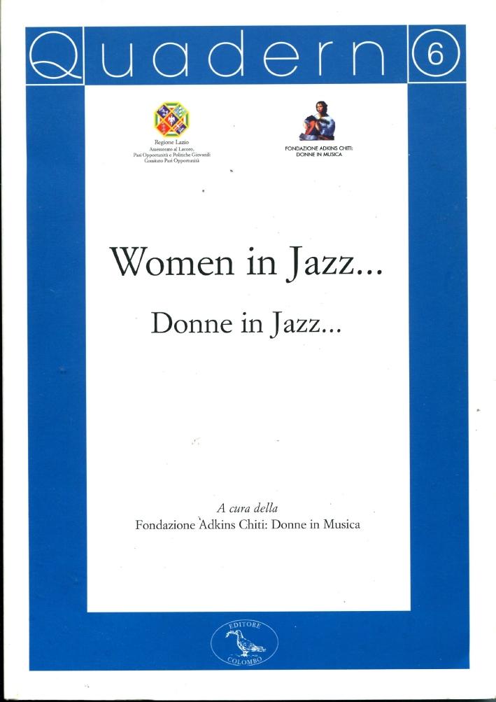 Quaderno della Fondazione Adkins Chiti. Vol. 6: Women in jazz...Donne in jazz....