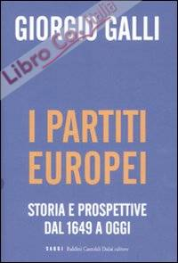 I partiti europei. Storia e prospettive dal 1649 a oggi