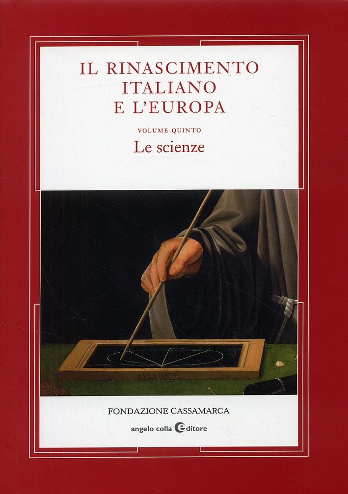 Il Rinascimento italiano e l'Europa. Volume V. Le scienze