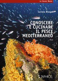 Conoscere e cucinare il pesce mediterraneo