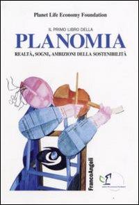 Il primo libro della planomia. Realtà, sogni, ambizioni della sostenibilità