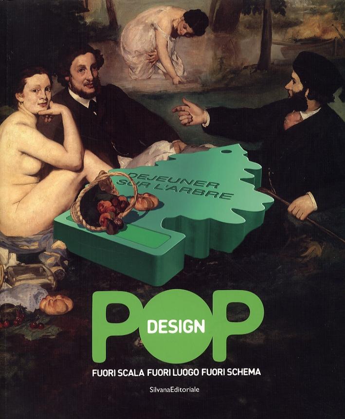 Pop design. Fuori scala, fuori luogo, fuori schema. [Edizione italiana e inglese]