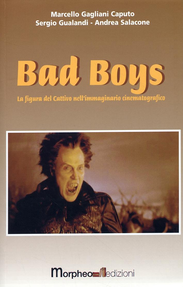 Bad Boys. La figura del cattivo nell'immaginario cinematografico