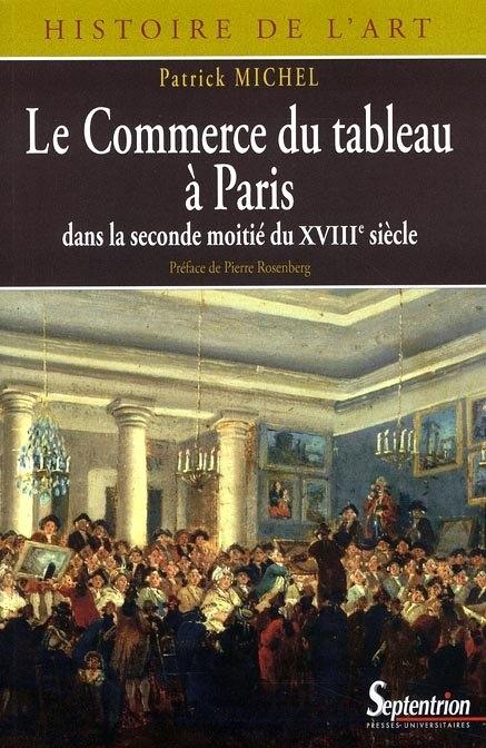 Le Commerce du Tableau à Paris Dans la Seconde Moitiè du XVIII Siècle