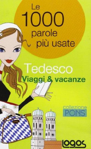 Tedesco. Viaggi & vacanze. Ediz. bilingue