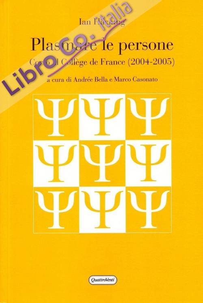 Plasmare le persone. Corso al Collège del France (2004-2005)