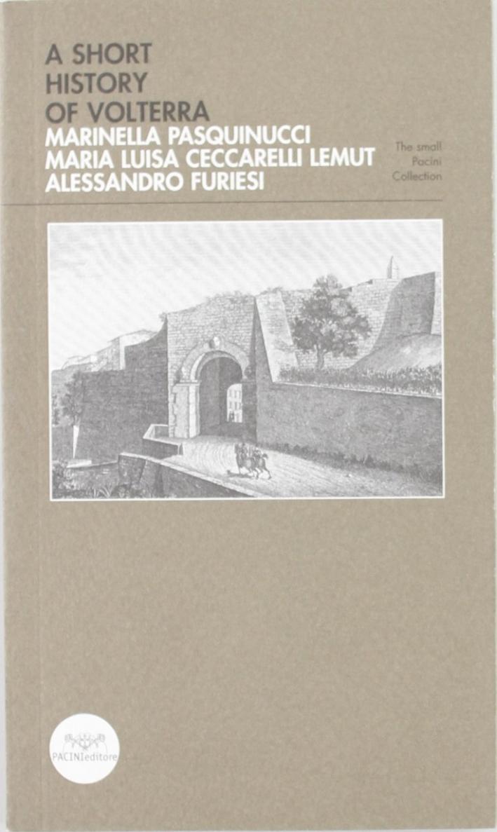 Breve storia di Volterra. Ediz. inglese