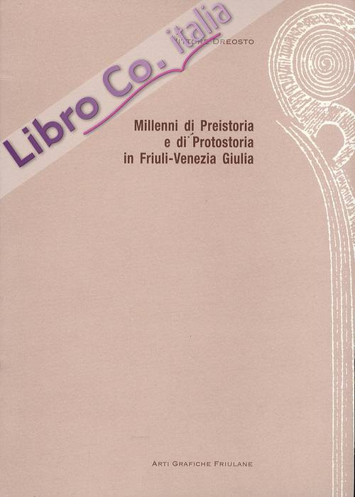 Millenni di preistoria e di protostoria in Friuli Venezia Giulia