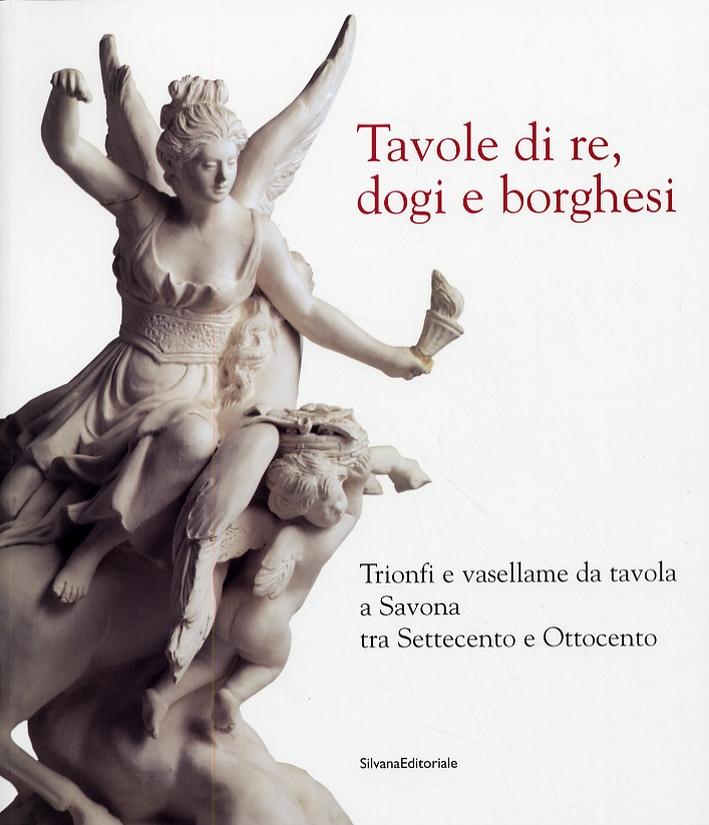 Tavole di re, dogi e borghesi. Trionfi e vasellame da tavola a Savona tra Settecento e Ottocento