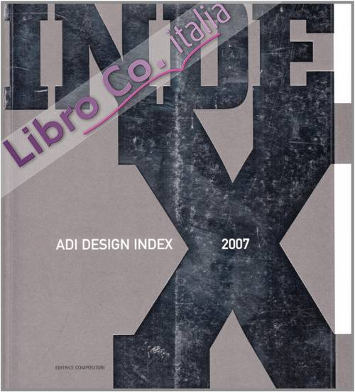 ADI design index 2007. [Edizione Italiana e Inglese]