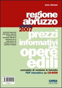 Prezzi informativi delle opere edili. Regione Abruzzo 2007