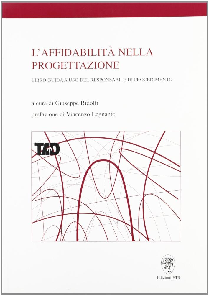 L'affidabilità nella progettazione. Libro guida a uso del responsabile di procedimento