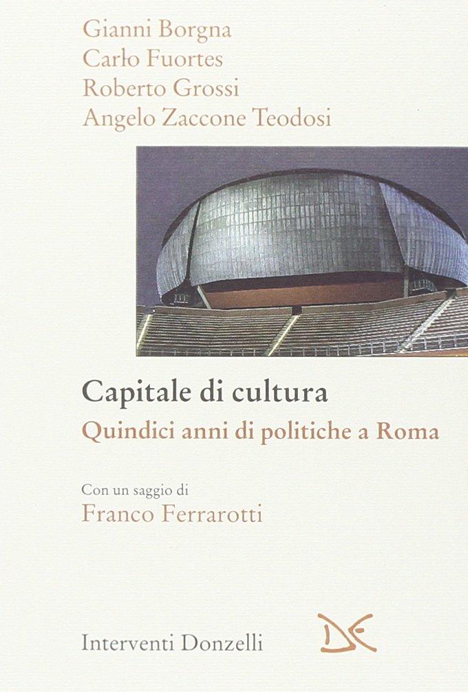 Capitale della Cultura. Quindici Anni di Politiche a Roma