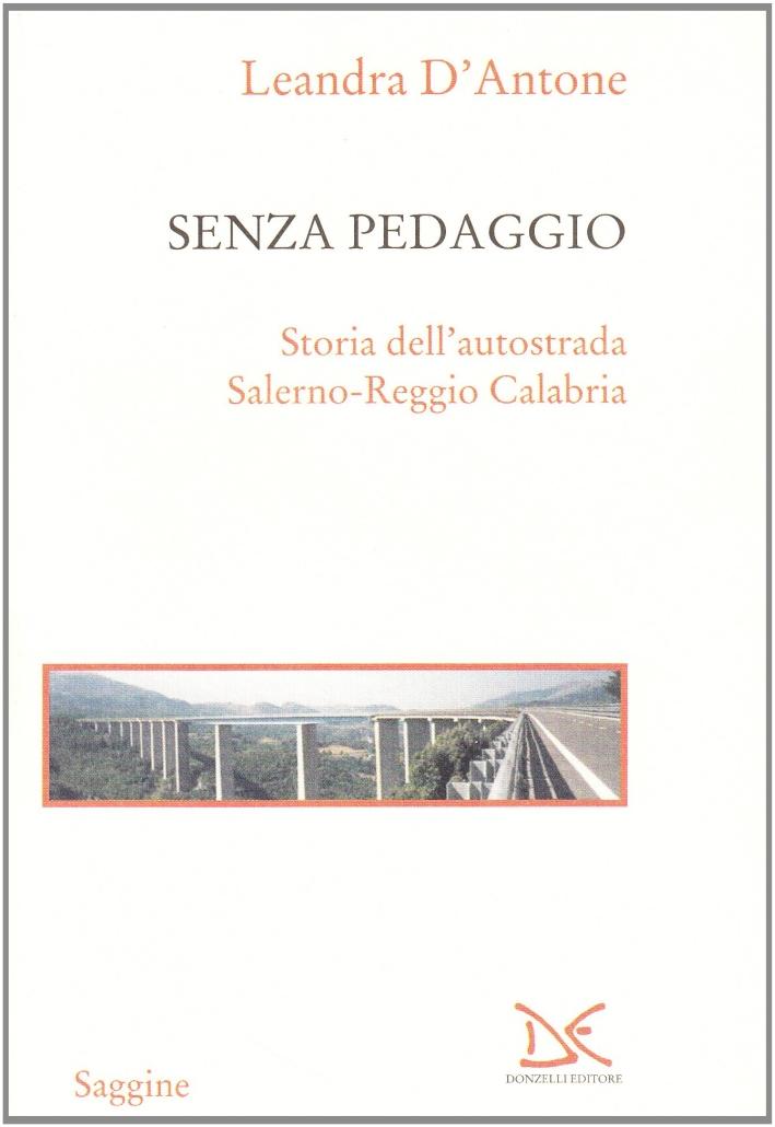 Senza pedaggio. Storia dell'autostrada Salerno-Reggio Calabria