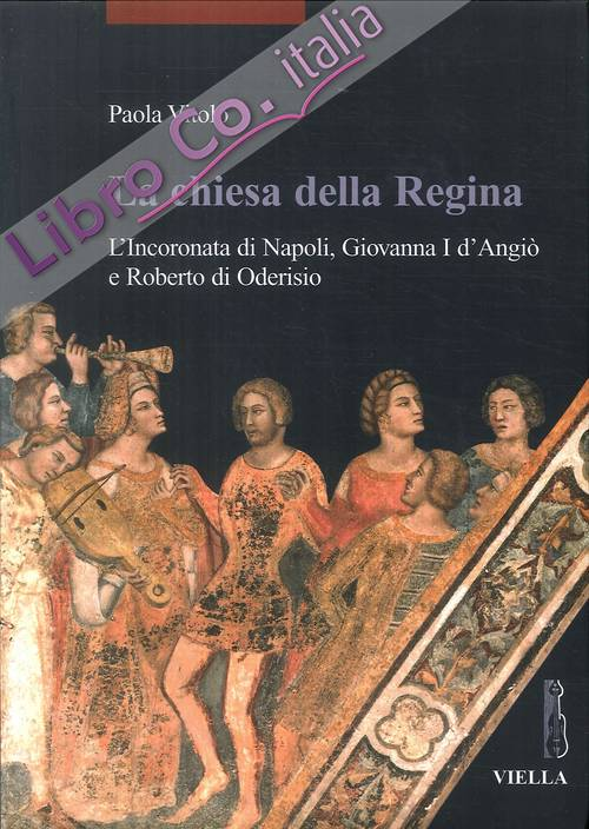La chiesa della regina. L'incoronata di Napoli, Giovanna I d'Arco e Roberto di Oderisio.