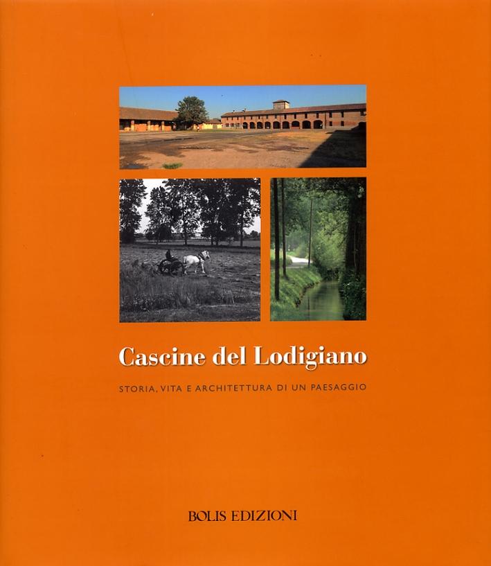 Cascine del Lodigiano. Storia, vita e architettura di un paesaggio