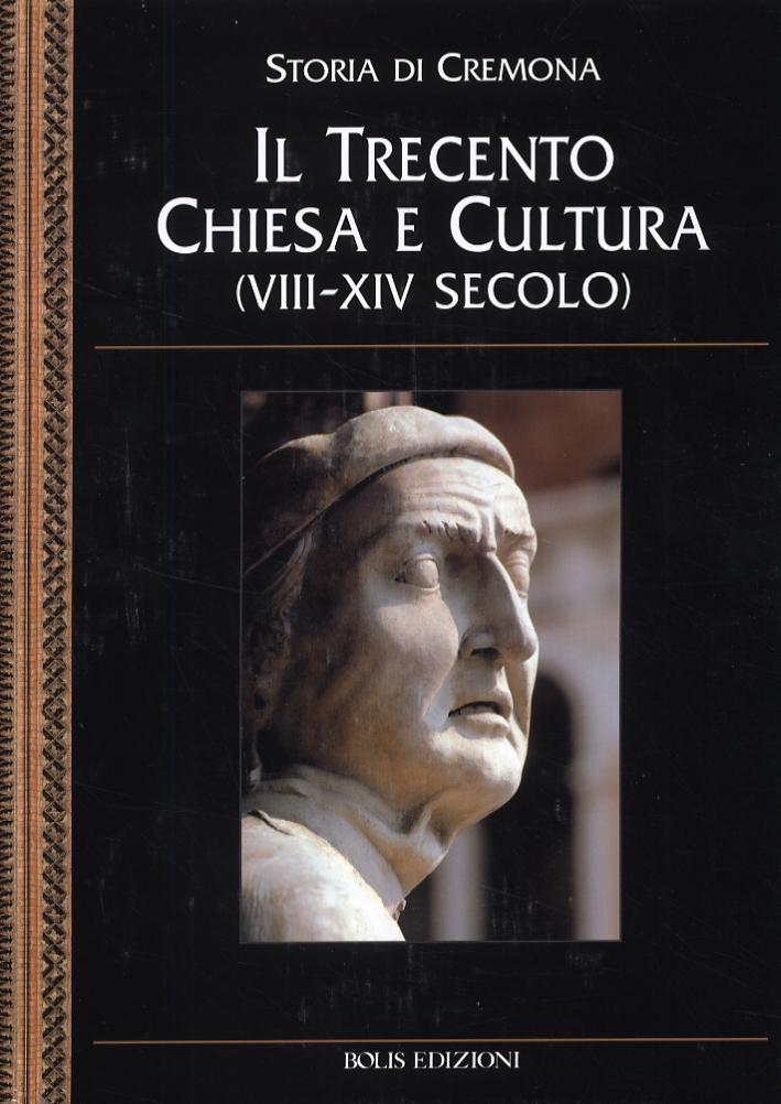 Il Trecento. Chiesa e Cultura (VIII-XIV secolo)