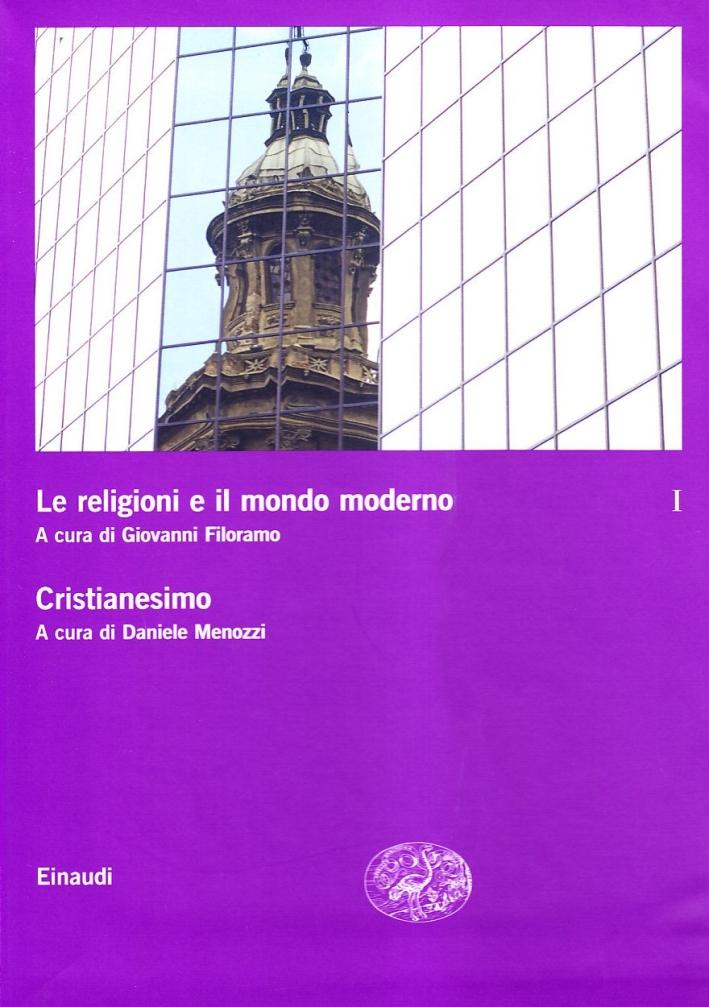 Le religioni e il mondo moderno. Vol. 1: Cristianesimo