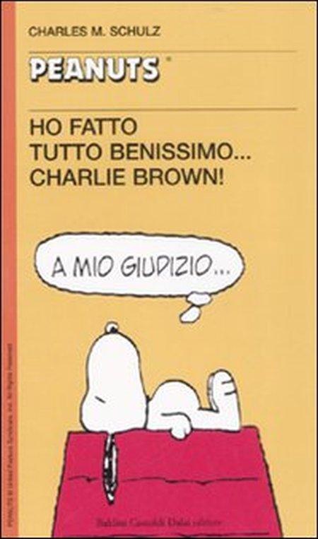 Ho fatto tutto benissimo... Charlie Brown!
