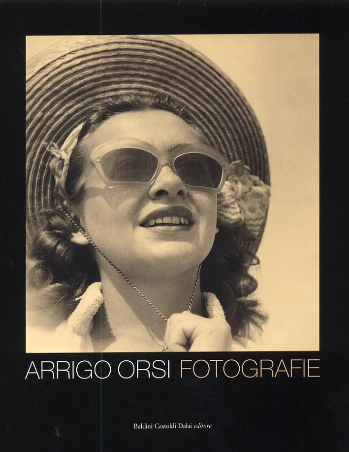 Arrigo Orsi. Fotografie. [Edizione italiana e inglese]