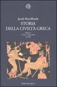 Storia della civiltà greca. Vol. 1: I Greci e il loro mito. La polis