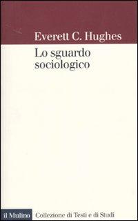 Lo sguardo sociologico