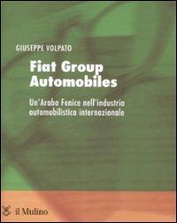 Fiat group automobiles. Un'araba fenice nell'industria automobilistica internazionale
