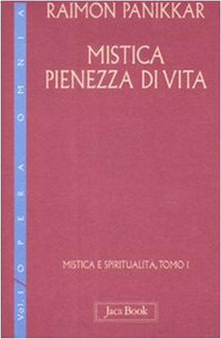 Mistica e spiritualità. Vol. 1/1: Mistica pienezza di vita