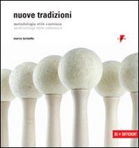 Nuove tradizioni. Metodologia, stile, coerenza-Methodology, style, coherence. Ediz. bilingue