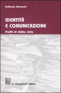 Identità e comunicazione. Profili di diritto civile