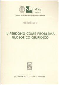 Il perdono come problema filosofico giuridico