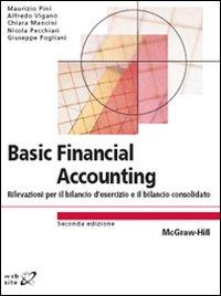 Basic financial accounting. Rilevazioni per il bilancio d'esercizio e il bilancio consolidato