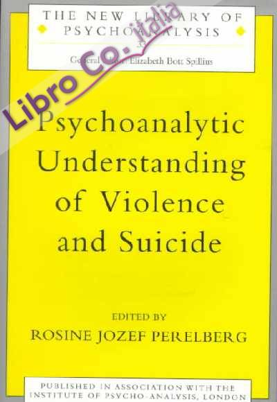 Psychoanalytic Understanding of Violence and Suicide.