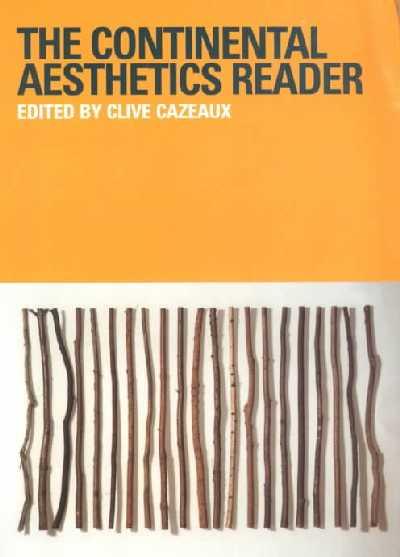 Continental Aesthetics Reader.