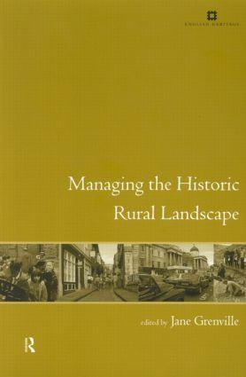Managing the Historic Rural Landscape.