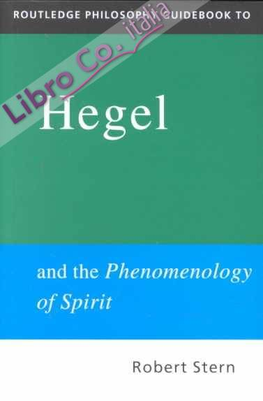 Routledge Philosophy Guidebook to Hegel and....