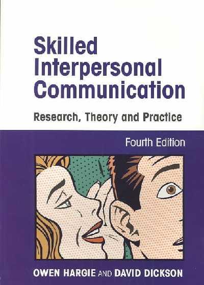 Skilled Interpersonal Communication.