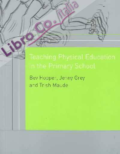 Teaching Physical Education in the Primary School.