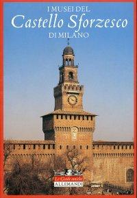 I musei del Castello Sforzesco di Milano
