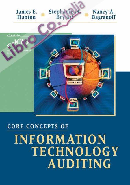 Core Concepts of Information Technology Auditing.