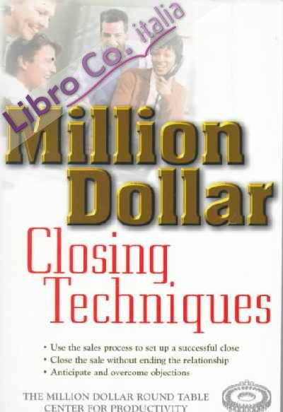 Million Dollar Closing Techniques