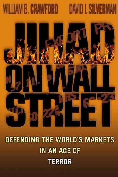 Jihad on Wall Street: Defending the World's Markets in....